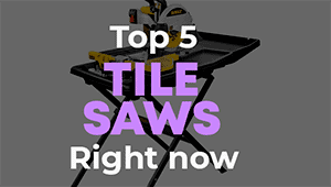 top 5 tile saws